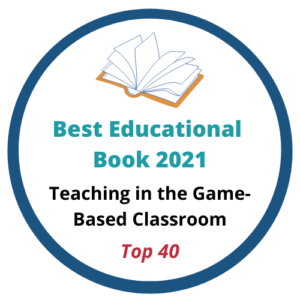 Teaching in the Game Based Classroom Book